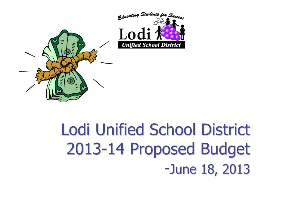 Lodi Unified School District Proposed Budget June 18 Ppt Download