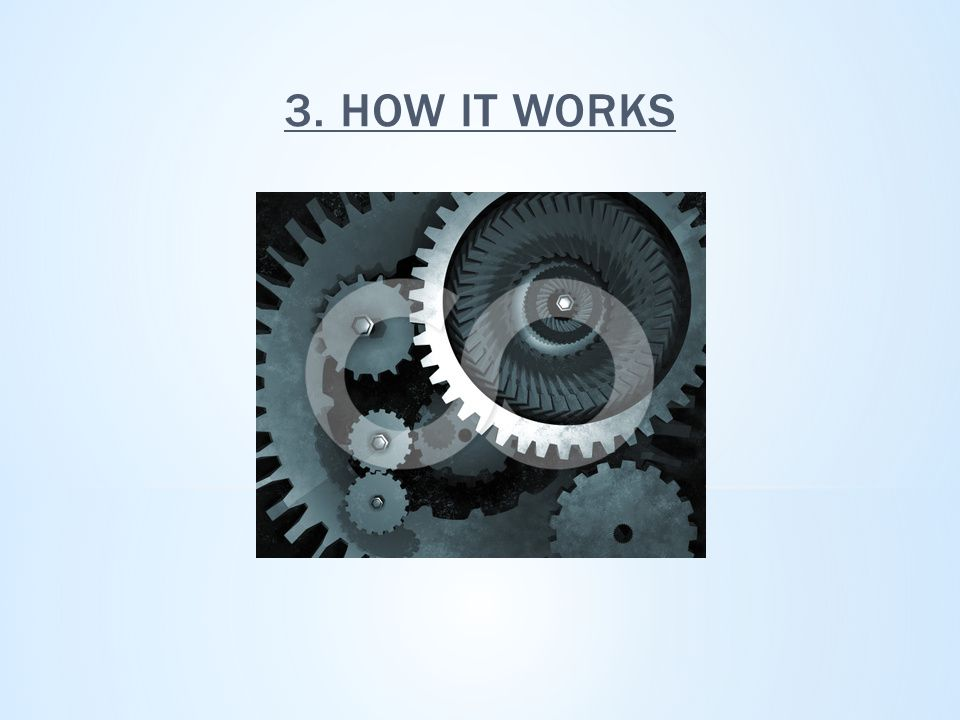 3. HOW IT WORKS