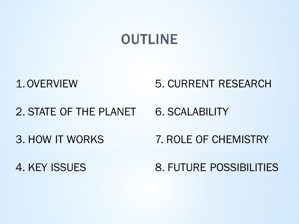 OUTLINE 1.OVERVIEW 2. STATE OF THE PLANET 3. HOW IT WORKS 4.