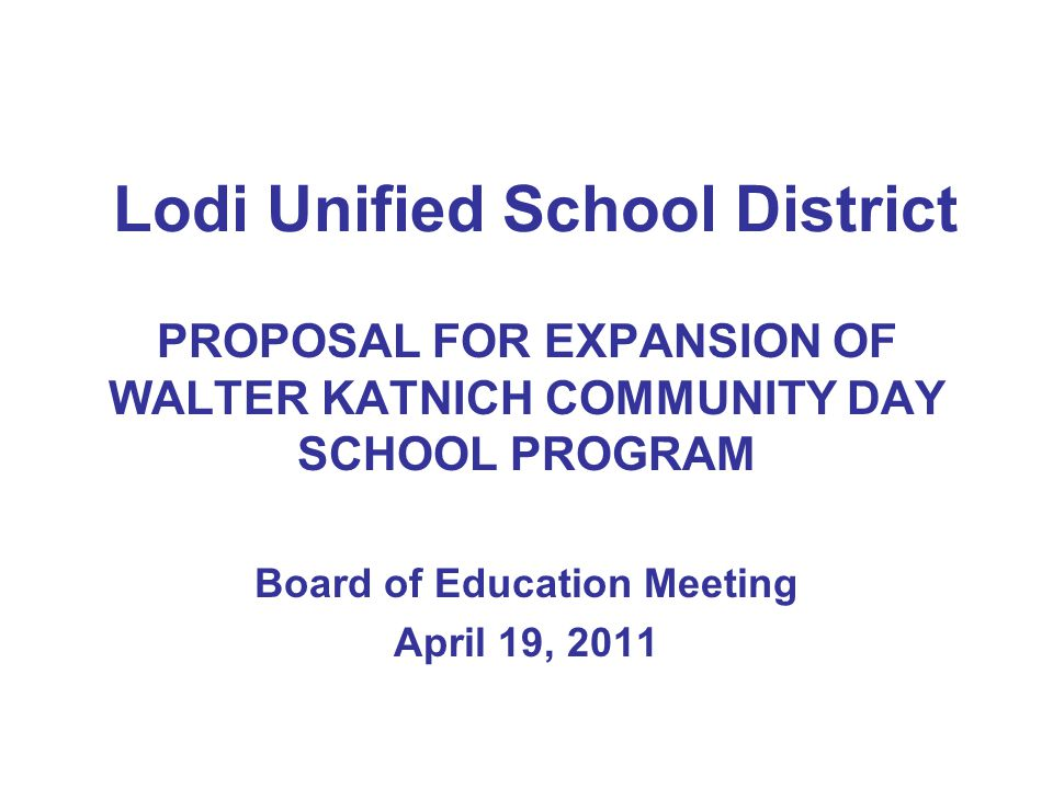 Lodi Unified School District Proposal For Expansion Of Walter