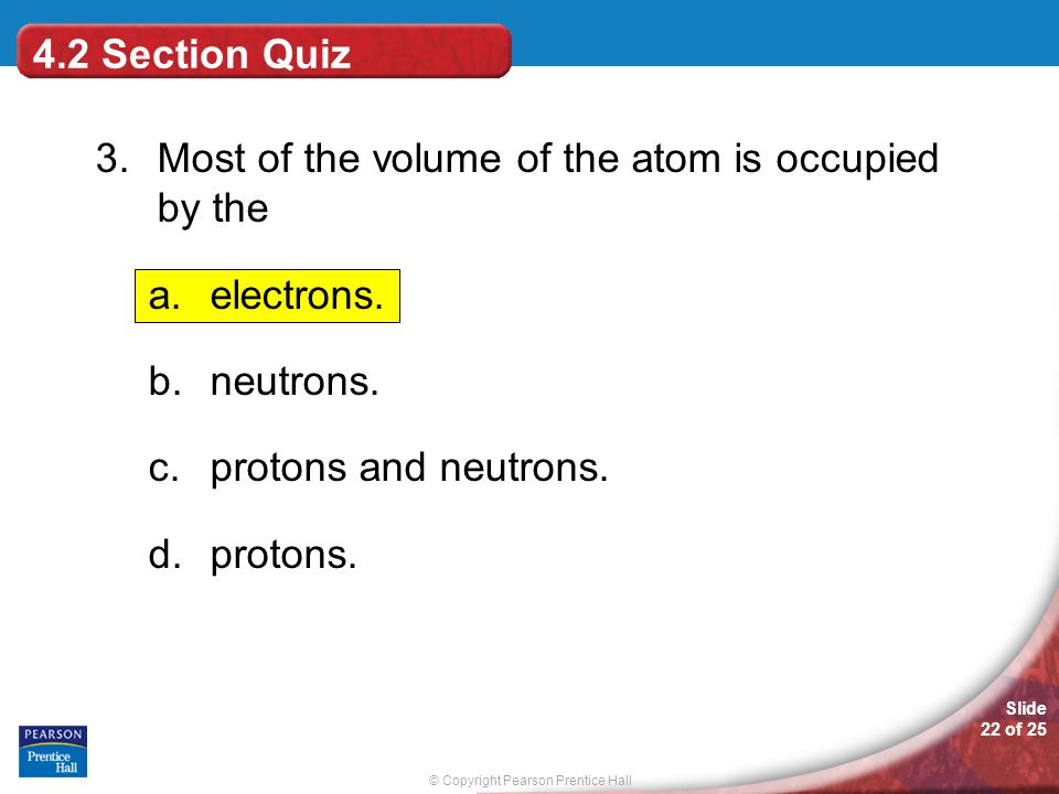 © Copyright Pearson Prentice Hall Slide 22 of 25 4.2 Section Quiz 3.