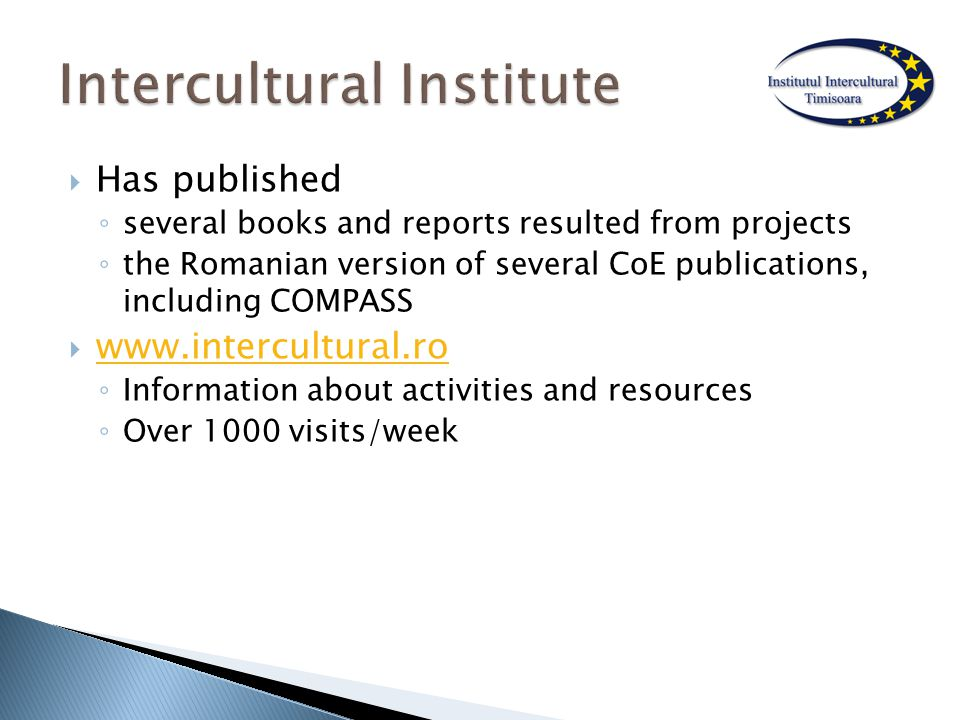  Has published ◦ several books and reports resulted from projects ◦ the Romanian version of several CoE publications, including COMPASS      ◦ Information about activities and resources ◦ Over 1000 visits/week