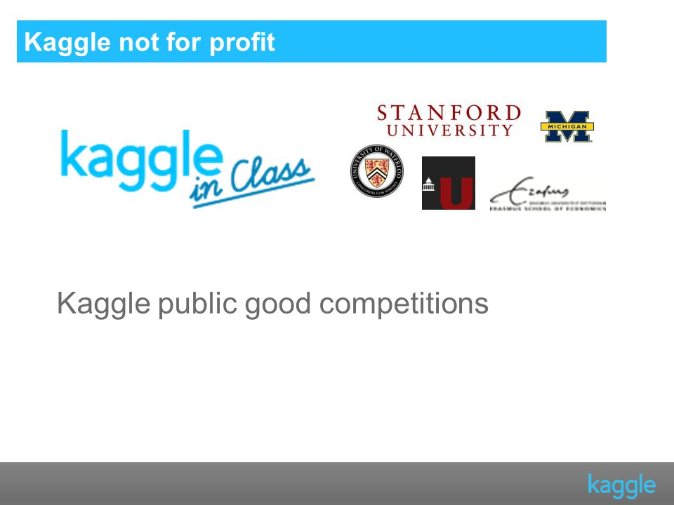 Kaggle not for profit Kaggle public good competitions