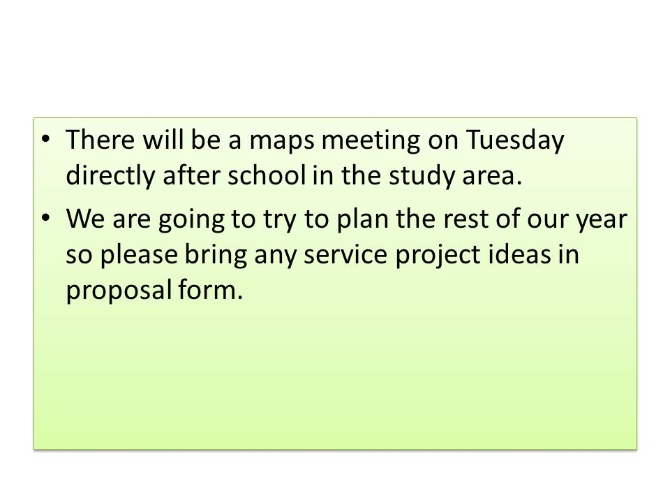 There will be a maps meeting on Tuesday directly after school in the study area.