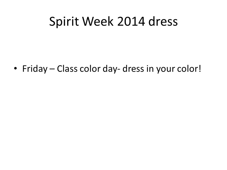 Spirit Week 2014 dress Friday – Class color day- dress in your color!
