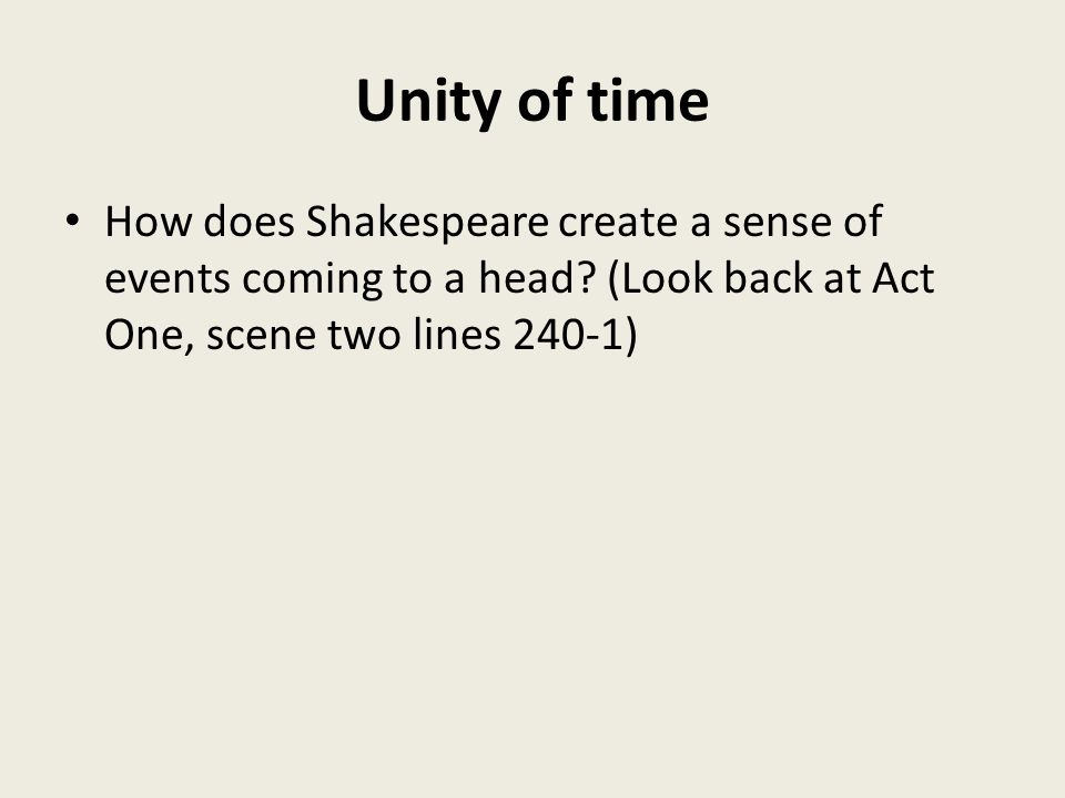 Act Five scene one  Unity of time How does Shakespeare