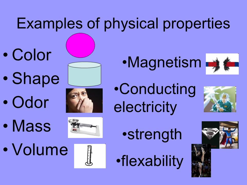 3 Examples Of Physical Properties Color Shape Odor Mvolume Magnetism Conducting Electricity Strength Flexability