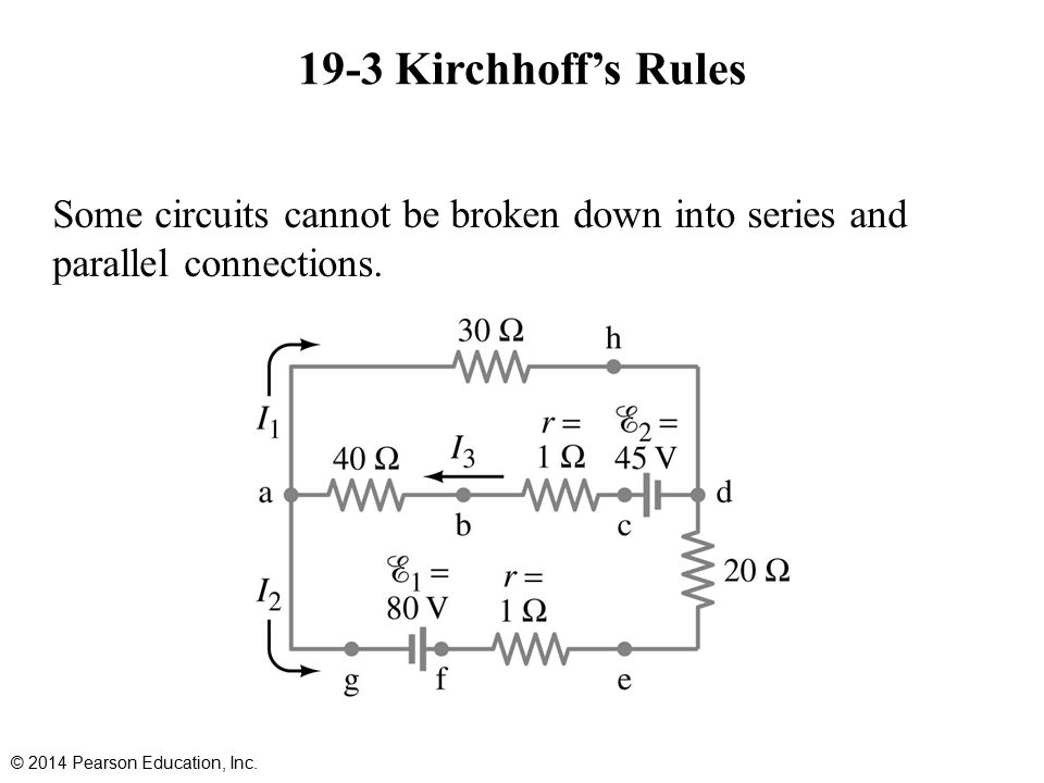 19-3 Kirchhoff's Rules Some circuits cannot be broken down into series and parallel connections.