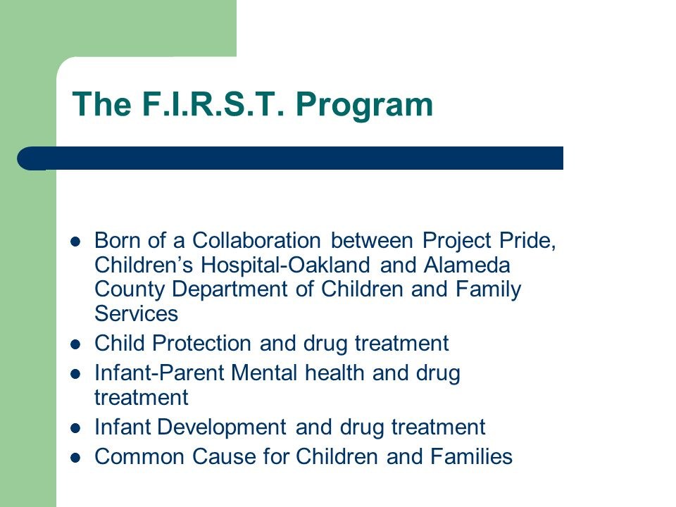 Integrating Infant Mental Health In A Residential Drug Treatment Program The F I R S T Program Families In Recovery Staying Together Ppt Download