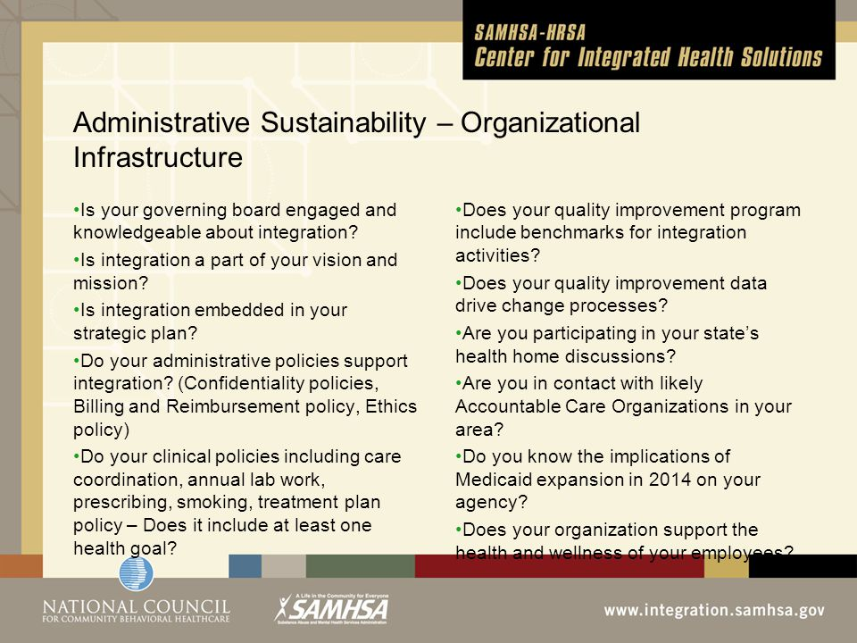 Administrative Sustainability – Organizational Infrastructure Is your governing board engaged and knowledgeable about integration.