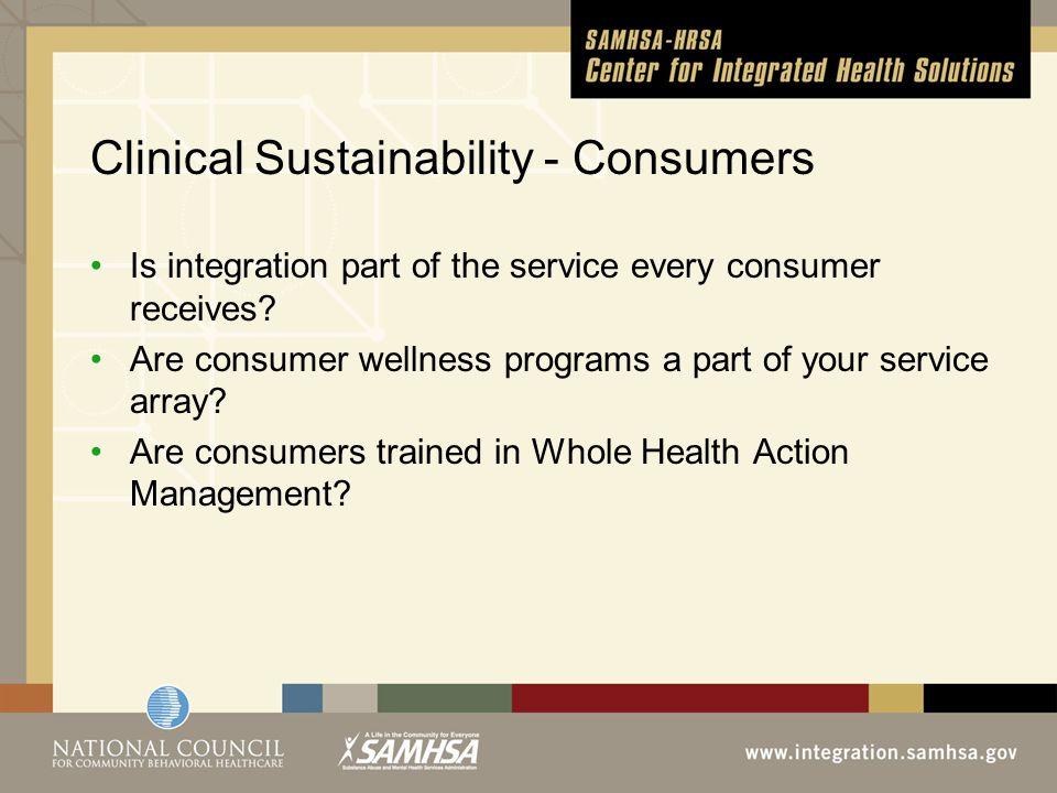 Clinical Sustainability - Consumers Is integration part of the service every consumer receives.