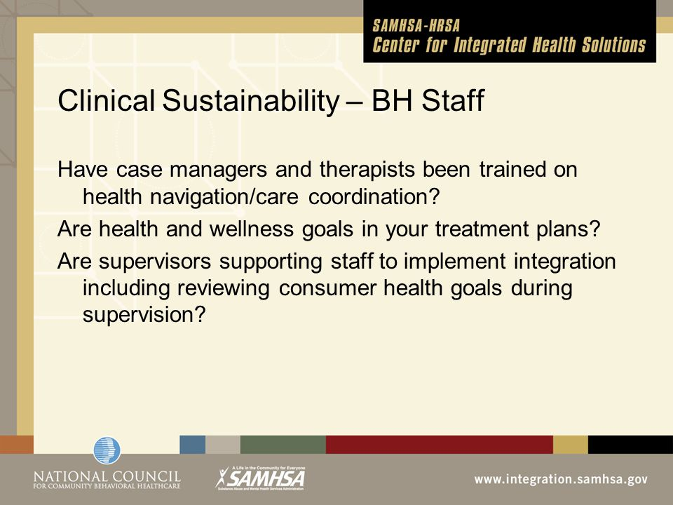 Clinical Sustainability – BH Staff Have case managers and therapists been trained on health navigation/care coordination.