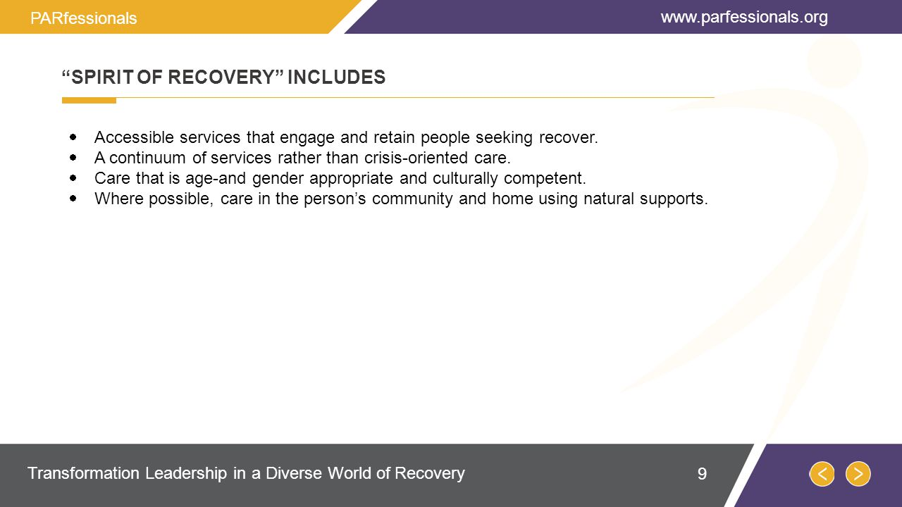  Accessible services that engage and retain people seeking recover.