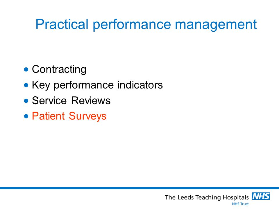 Practical performance management  Contracting  Key performance indicators  Service Reviews  Patient Surveys