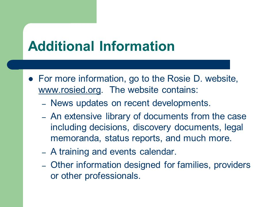 Additional Information For more information, go to the Rosie D.