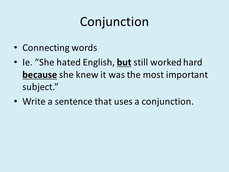 Conjunction Connecting words Ie.