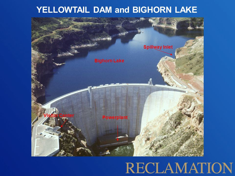 YELLOWTAIL DAM and BIGHORN LAKE Visitor Center Powerplant Bighorn Lake Spillway Inlet