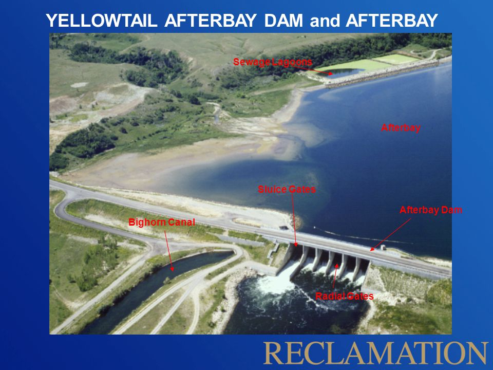 YELLOWTAIL AFTERBAY DAM and AFTERBAY Bighorn Canal Radial Gates Sluice Gates Afterbay Dam Afterbay Sewage Lagoons