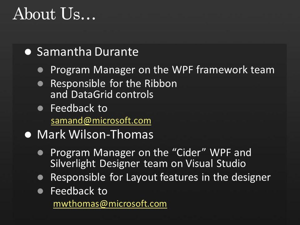Samantha Durante Program Manager, WPF Microsoft Corporation  Mark