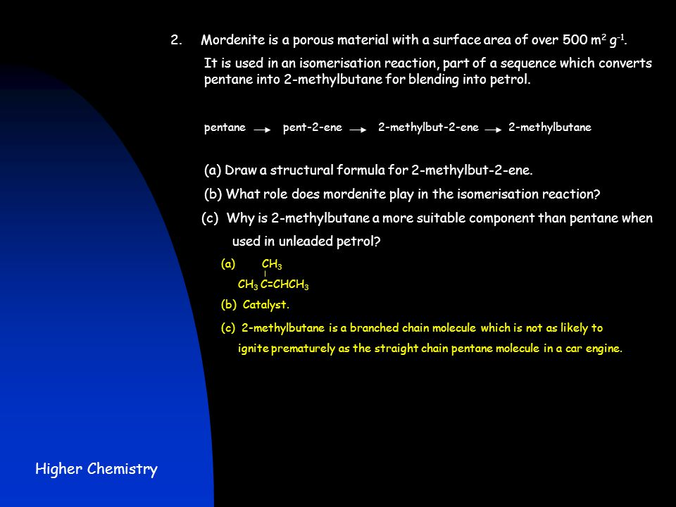Higher Chemistry 2. Mordenite is a porous material with a surface area of over 500 m 2 g -1.