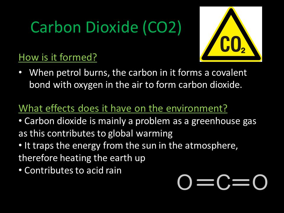 Carbon Dioxide (CO2) How is it formed.