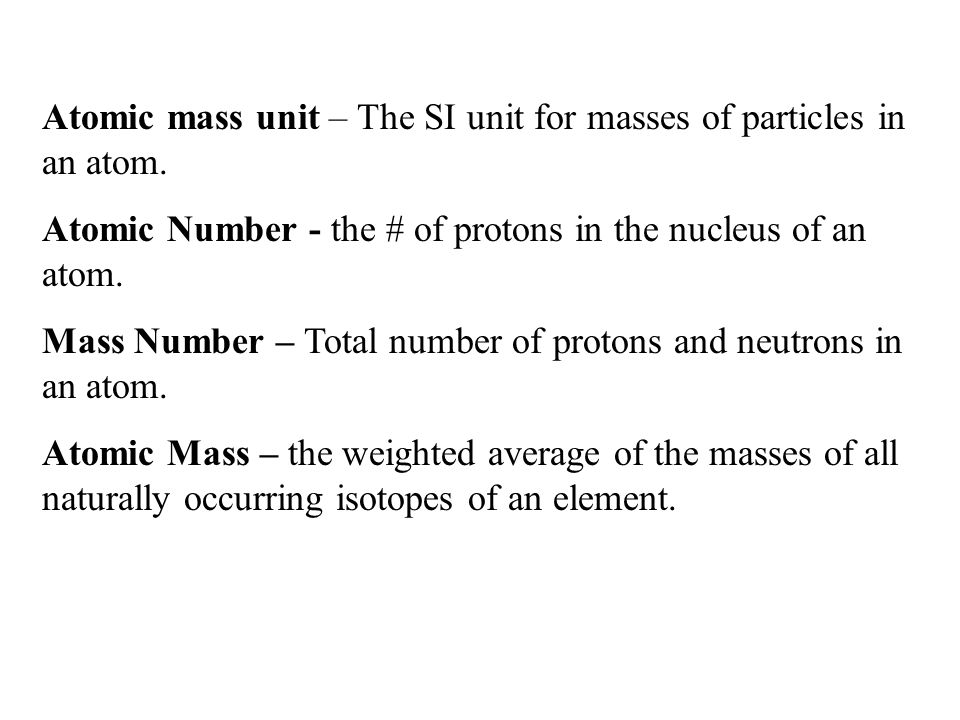 Atomic mass unit – The SI unit for masses of particles in an atom.