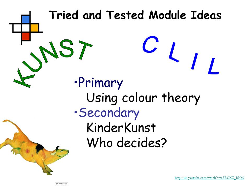v=cZRCKZ_RNq0 Primary Using colour theory Secondary KinderKunst Who decides.