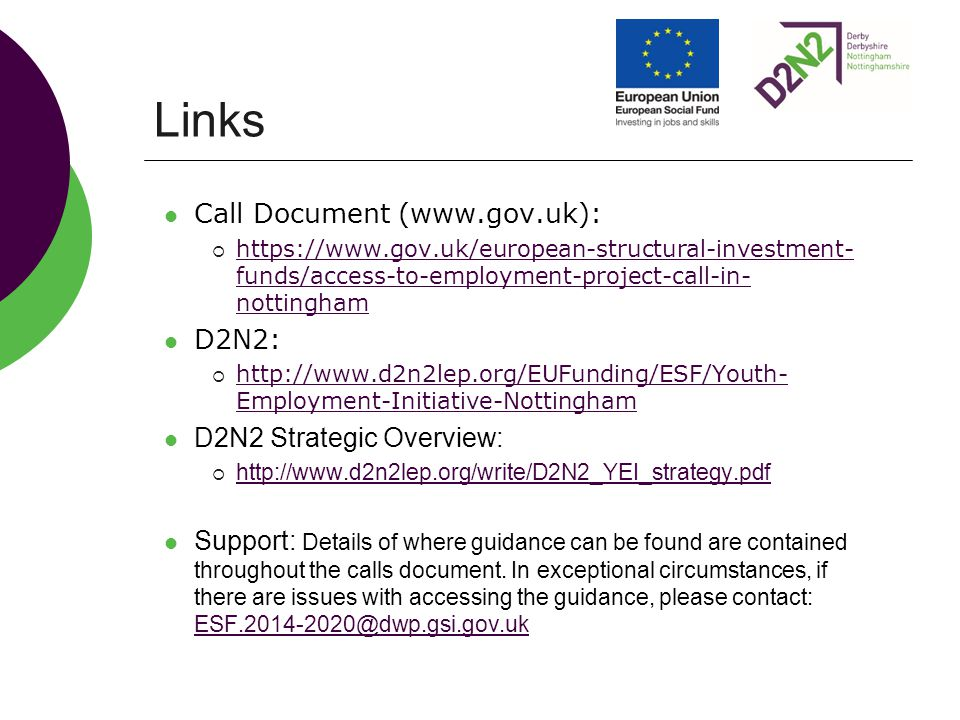 Links Call Document (     funds/access-to-employment-project-call-in- nottingham   funds/access-to-employment-project-call-in- nottingham D2N2:    Employment-Initiative-Nottingham   Employment-Initiative-Nottingham D2N2 Strategic Overview:      Support: Details of where guidance can be found are contained throughout the calls document.