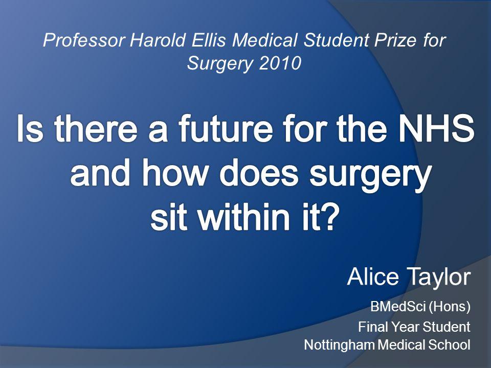 Alice Taylor Bmedsci Hons Final Year Student Nottingham Medical School Professor Harold Ellis Medical Student Prize For Surgery Ppt Download