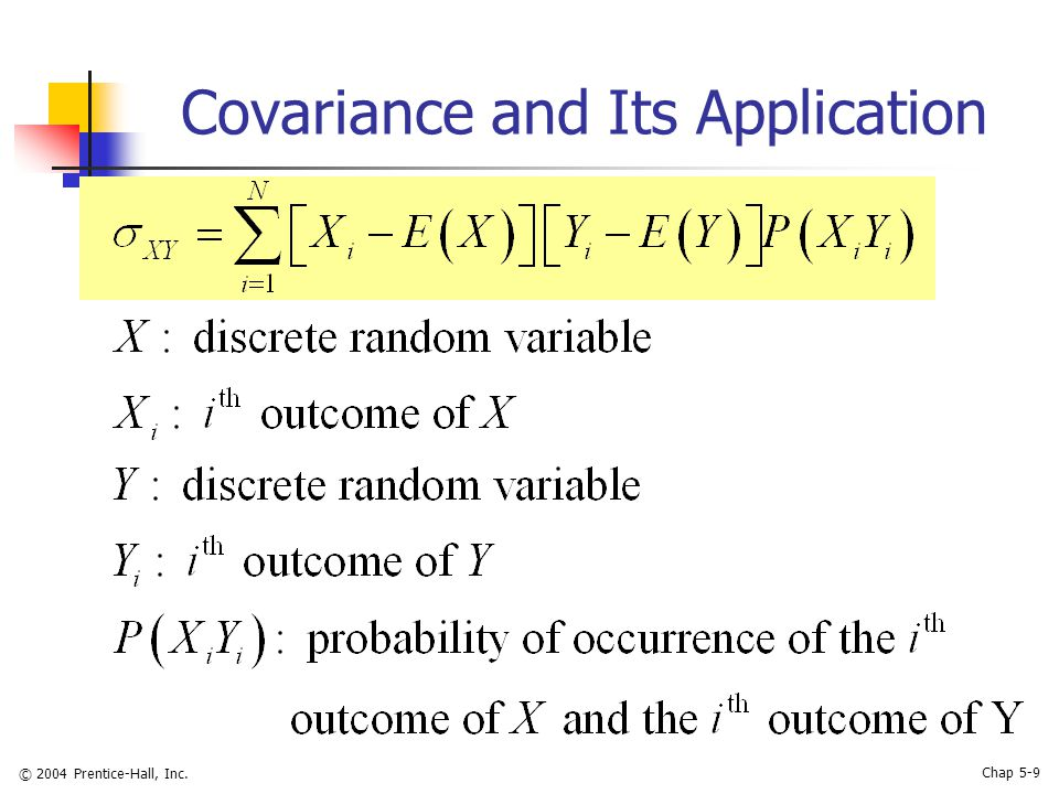 © 2004 Prentice-Hall, Inc. Chap 5-9 Covariance and Its Application