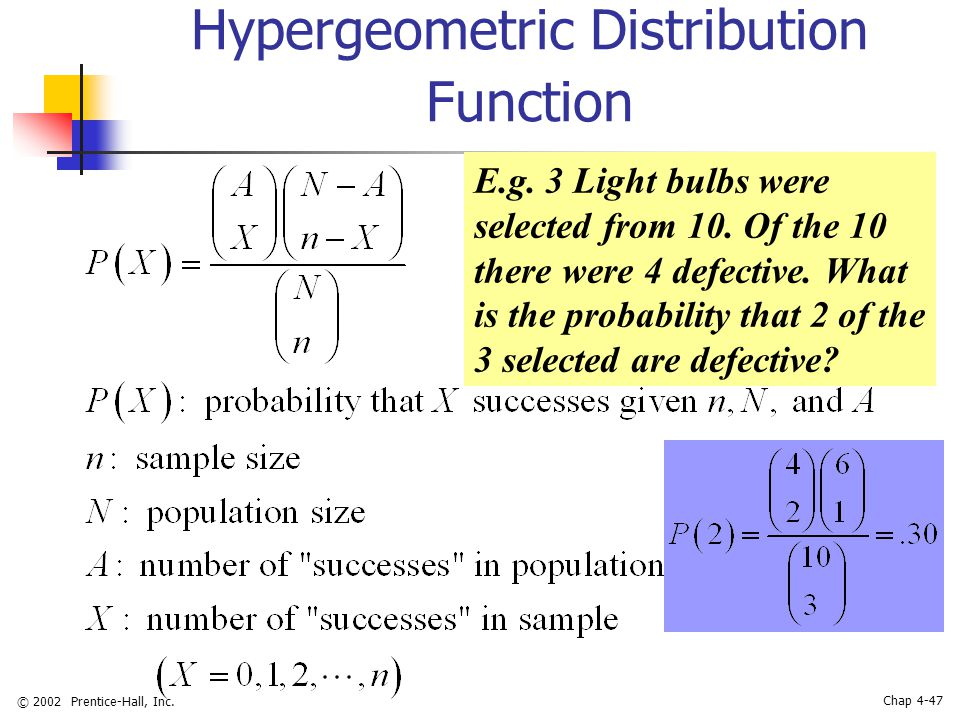 © 2002 Prentice-Hall, Inc. Chap 4-47 Hypergeometric Distribution Function E.g.