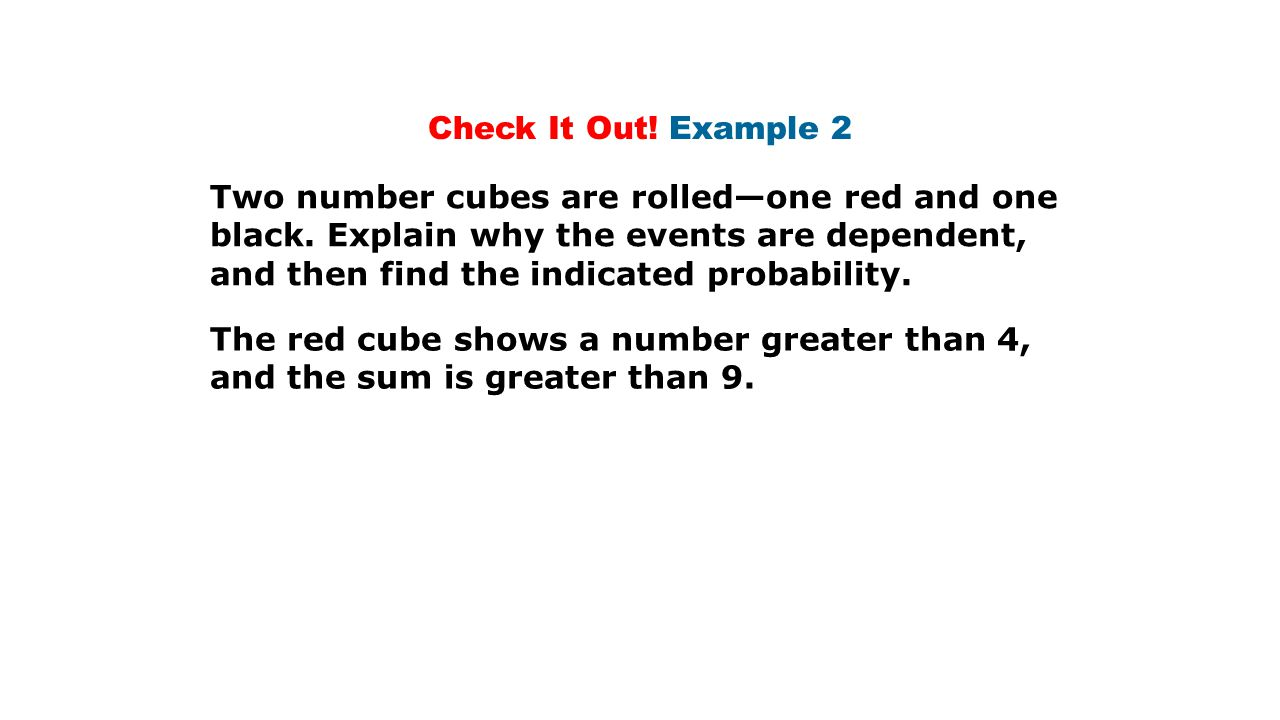 Check It Out. Example 2 Two number cubes are rolled—one red and one black.