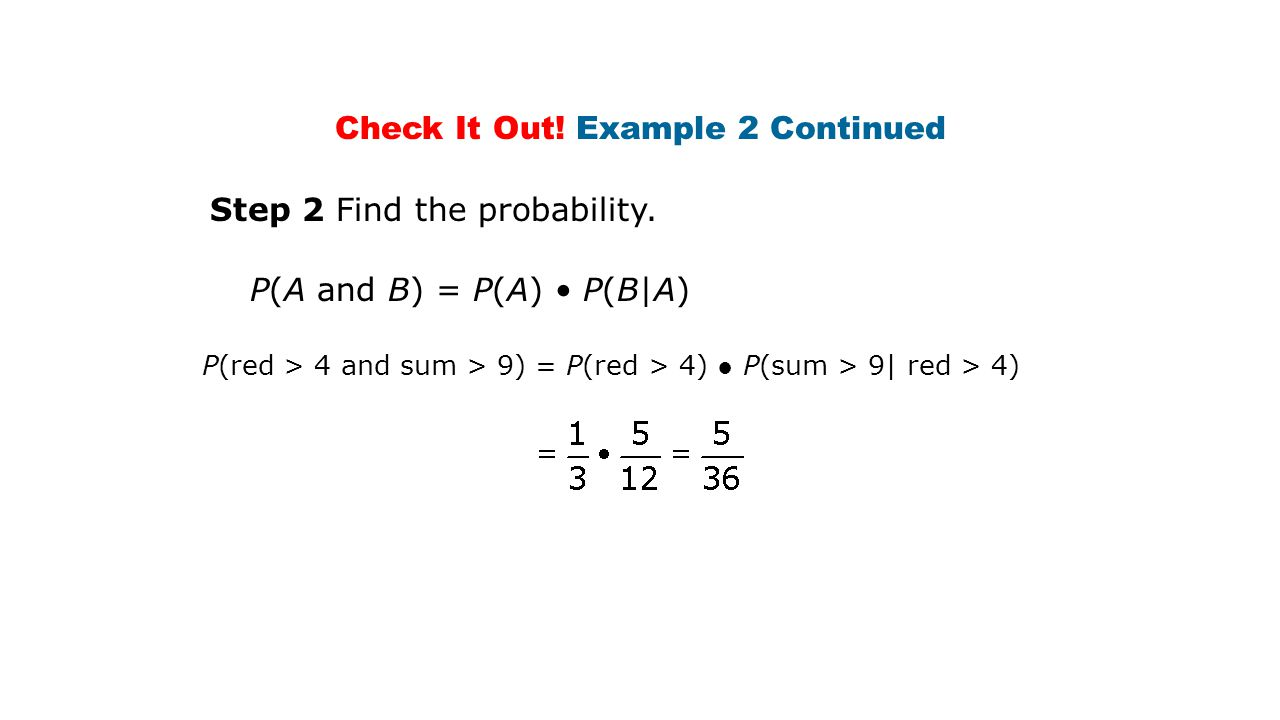 Check It Out. Example 2 Continued Step 2 Find the probability.