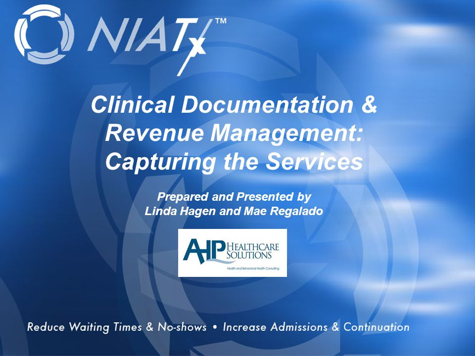 Overview Clinical Documentation & Revenue Management: Capturing the Services Prepared and Presented by Linda Hagen and Mae Regalado