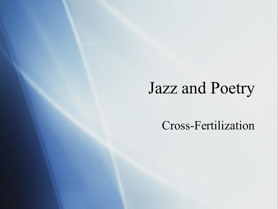 Jazz and Poetry Cross-Fertilization. Langston Hughes  Born in ...