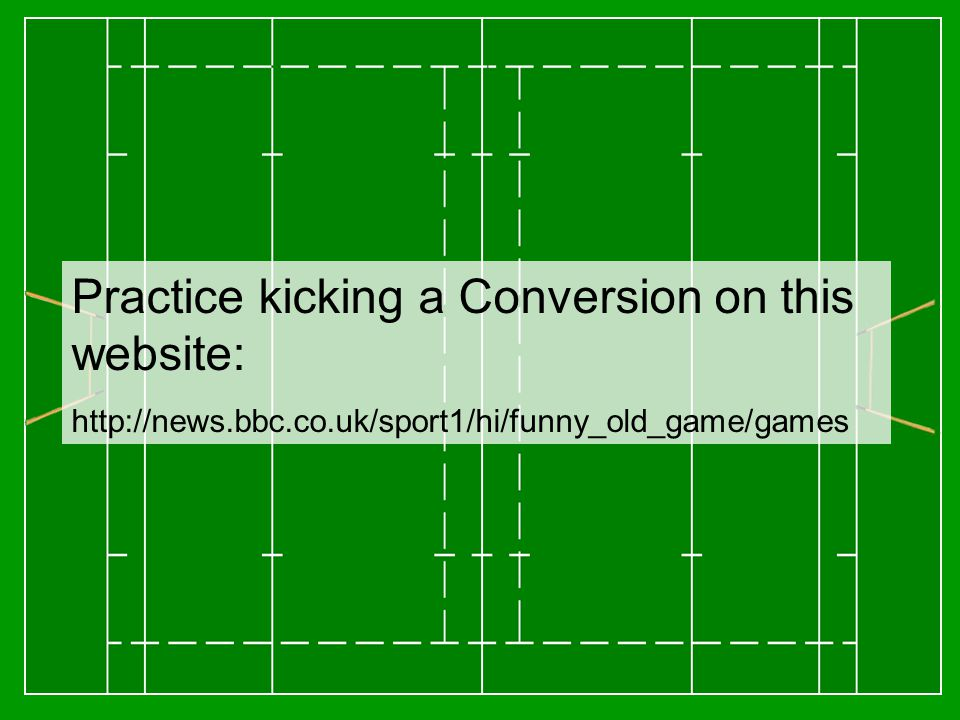 Practice kicking a Conversion on this website: