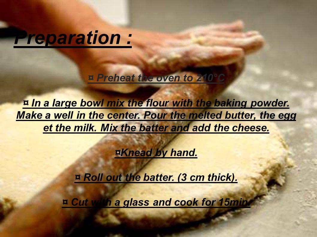... *1 teaspoon baking powder *50g butter. 2 Preparation : ¤ Preheat ...