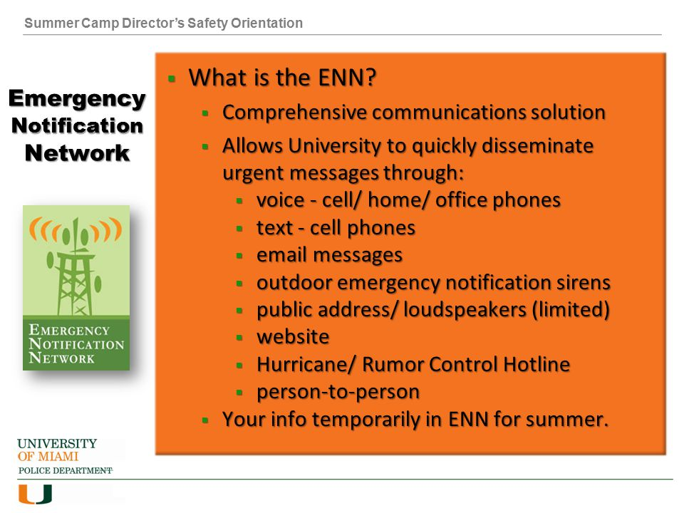 Summer Camp Director's Safety Orientation Emergency Notification Network  What is the ENN.