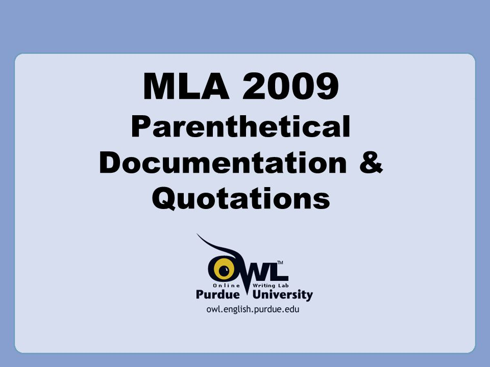 MLA 2009 Parenthetical Documentation & Quotations