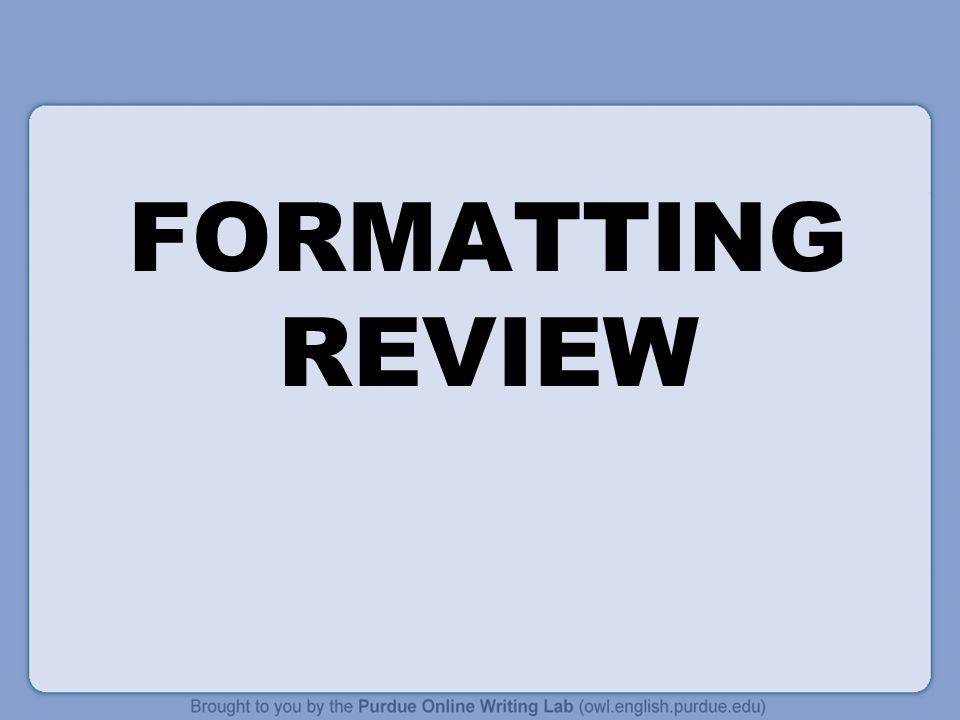 FORMATTING REVIEW