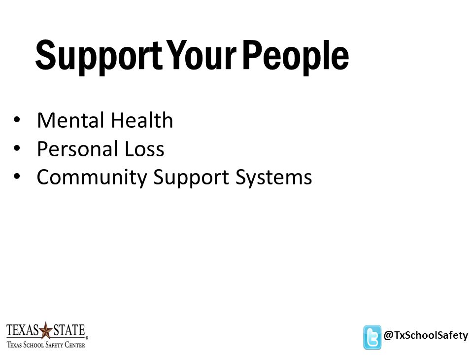 @TxSchoolSafety Support Your People Mental Health Personal Loss Community Support Systems