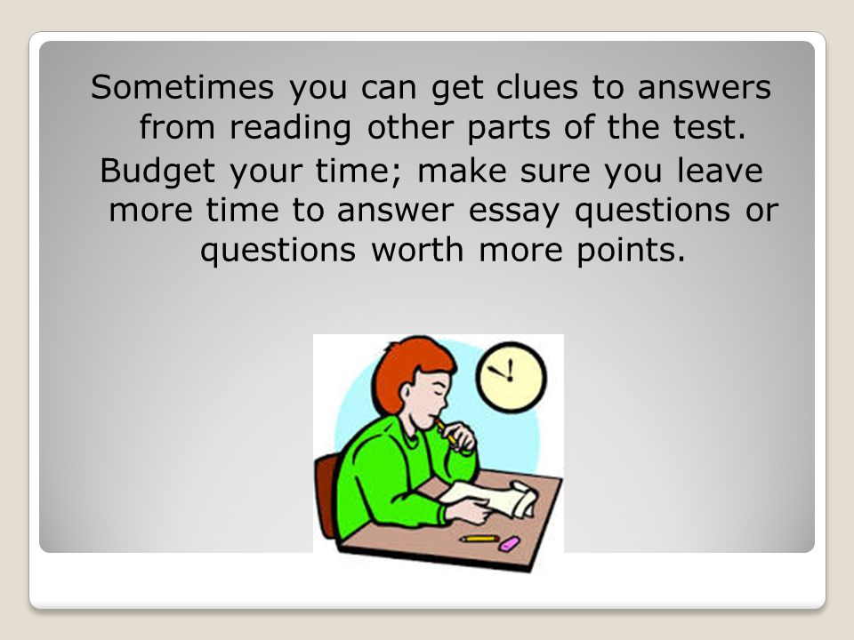 Sometimes you can get clues to answers from reading other parts of the test.