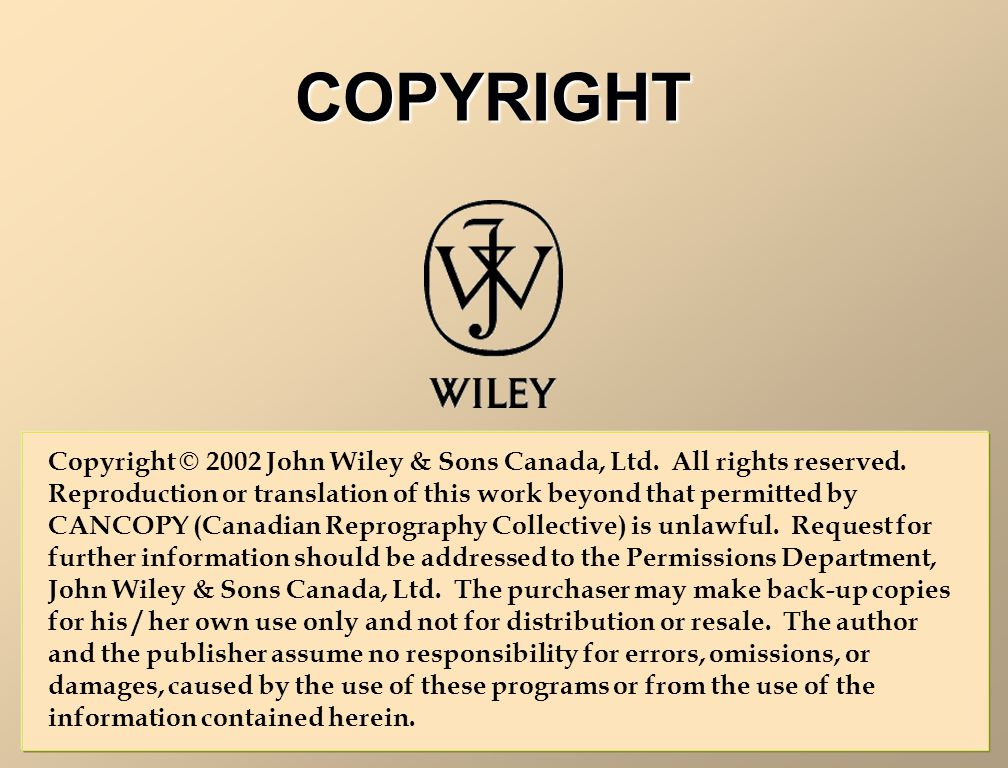 COPYRIGHT Copyright © 2002 John Wiley & Sons Canada, Ltd.