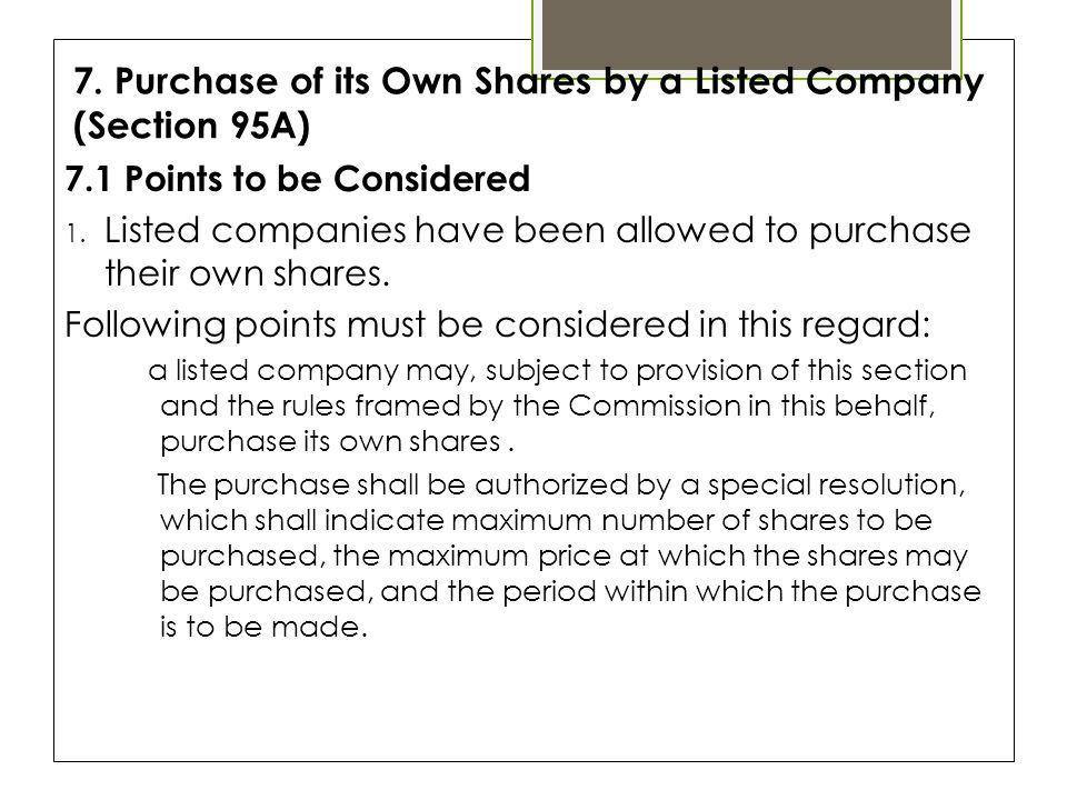 7. Purchase of its Own Shares by a Listed Company (Section 95A) 7.1 Points to be Considered 1.
