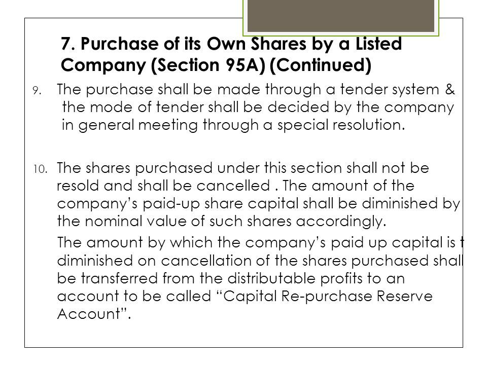 7. Purchase of its Own Shares by a Listed Company (Section 95A) (Continued) 9.