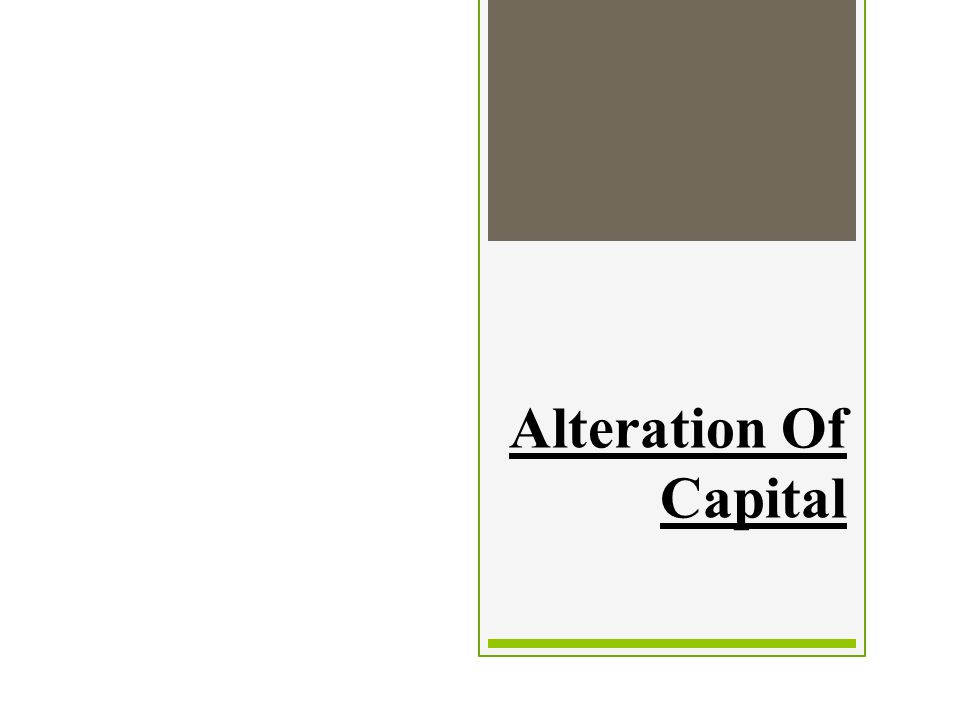 Alteration Of Capital