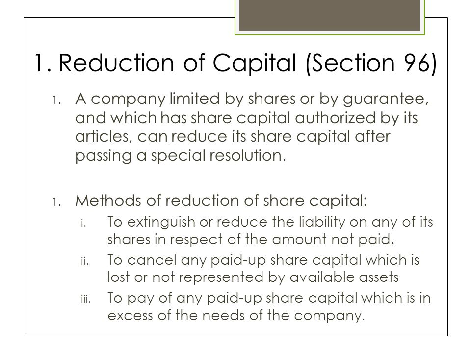 1. Reduction of Capital (Section 96) 1.
