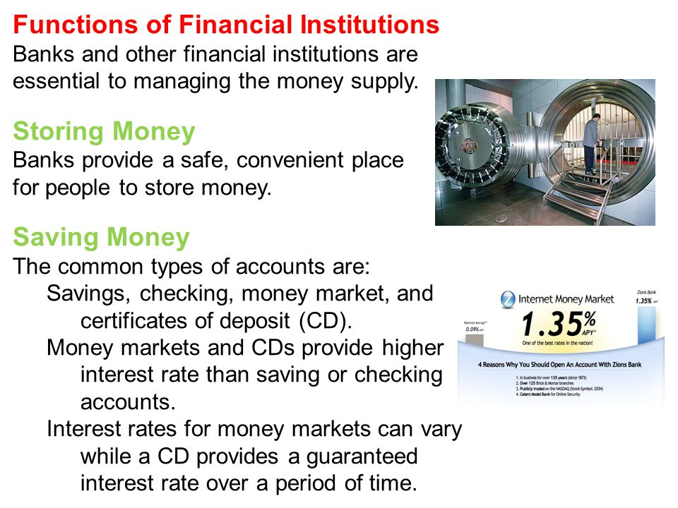 Functions of Financial Institutions Banks and other financial institutions are essential to managing the money supply.