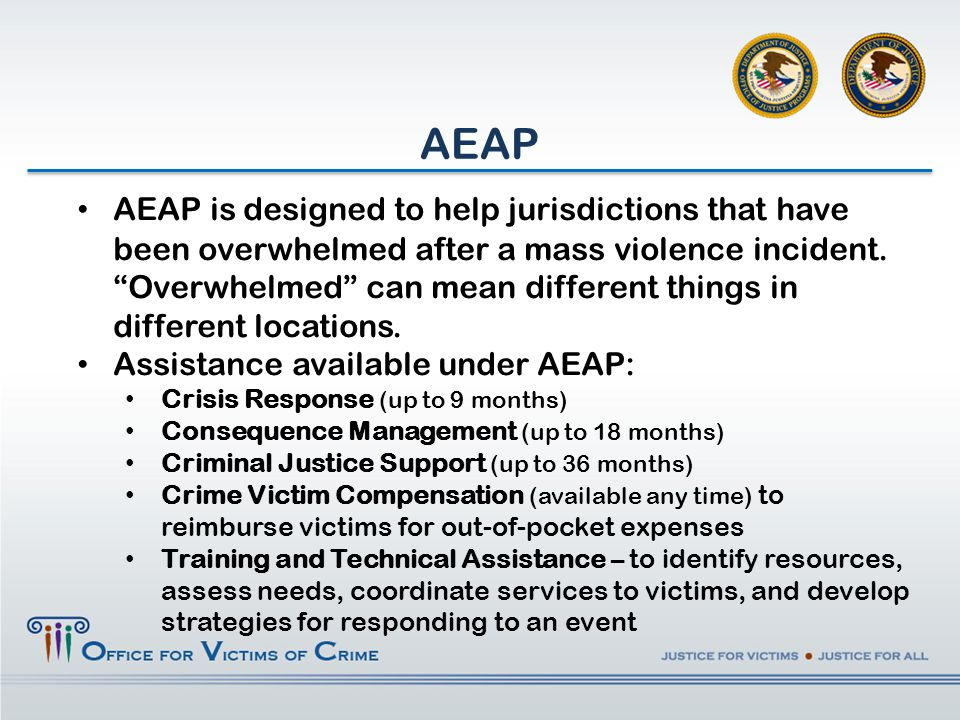 AEAP is designed to help jurisdictions that have been overwhelmed after a mass violence incident.