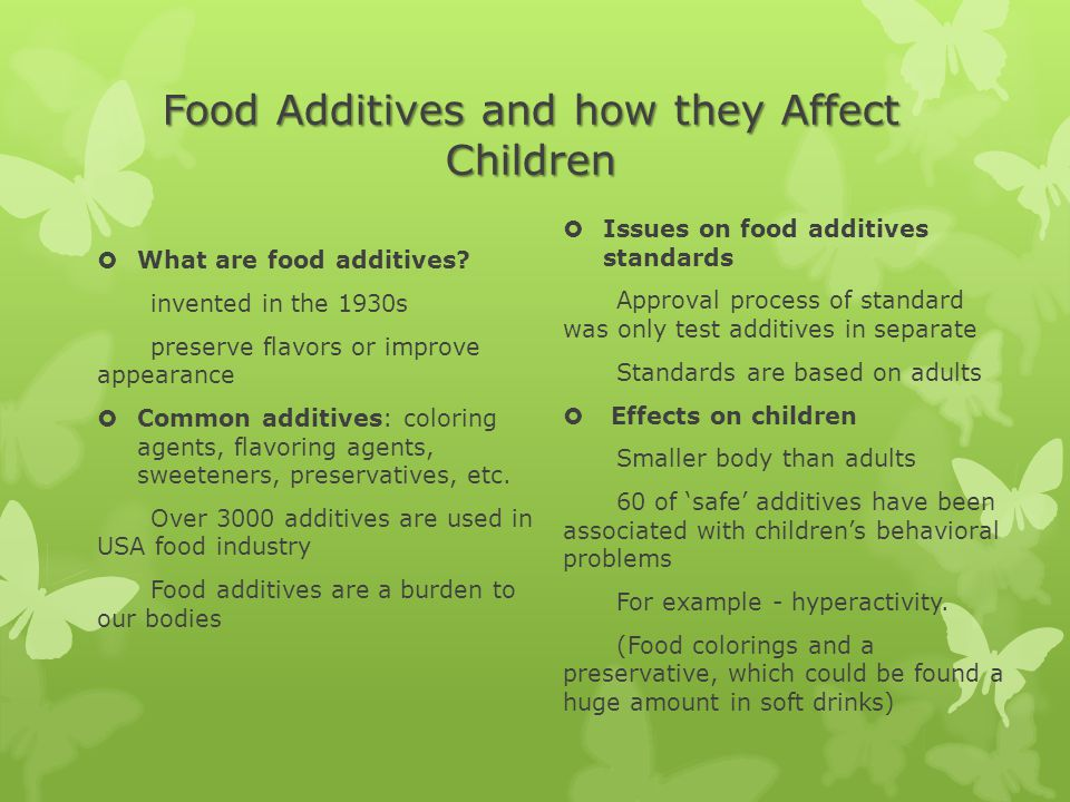 Food Additives and how they Affect Children  What are food additives.